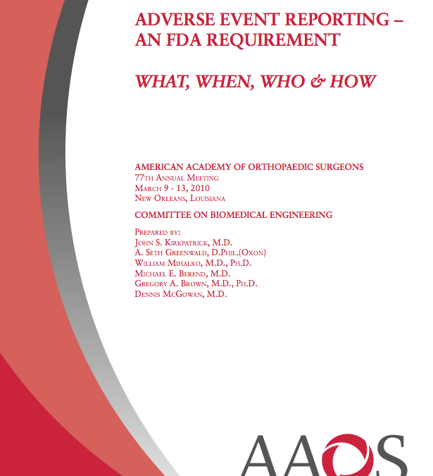 Adverse Event Reporting – An FDA Requirement: What, When, Who & How